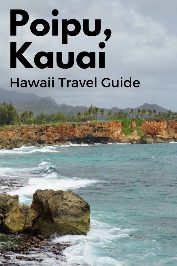 Travel Guide: Poipu, Kauai, Hawaii